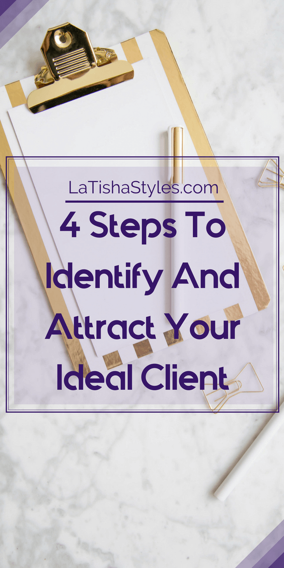 4 STEPS TO IDENTIFY AND ATTRACT YOUR IDEAL CLIENT- pinterest - temp 1