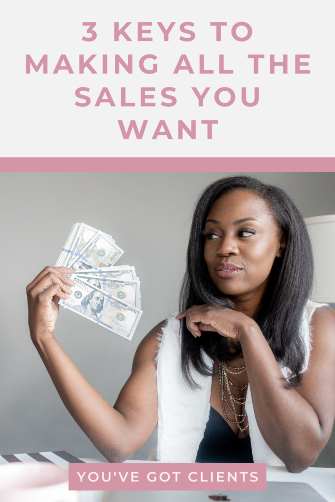 3 Keys To Making all the Sales You Want
