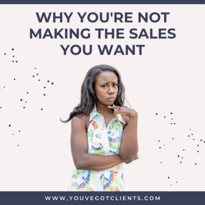 Why You're Not Making the Sales You Want