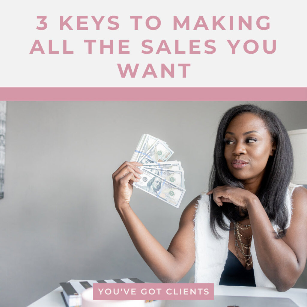 3 keys to making sales you want