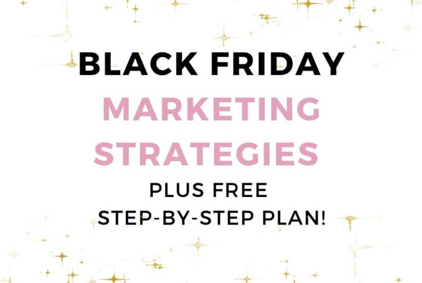 Black Friday Marketing Strategies (plus free step-by-step plan!) Featured Image